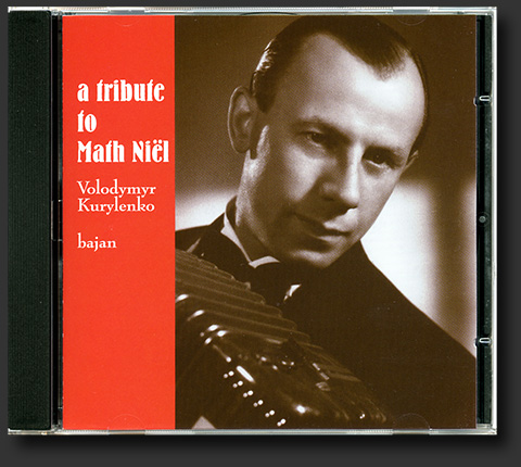 "CD 3. Volodymyr Kurylenko. ""A Tribute to Math Niël"""